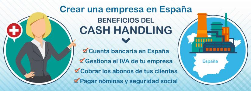 Ventajas de crear una empresa en España con cash handling si eres extranjero no residente.