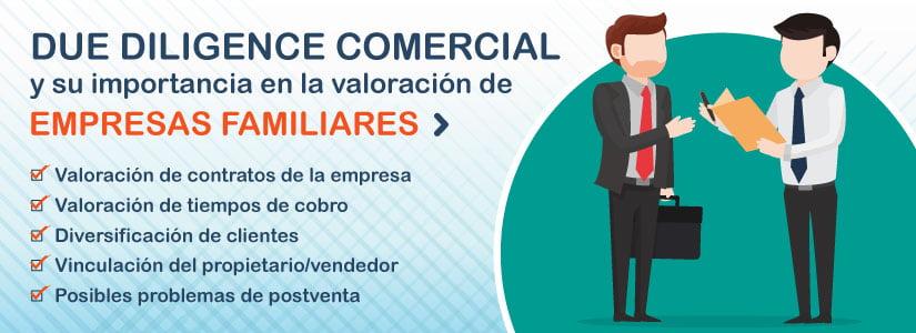 Te contamos qué es una Due Diligence Comercial y su importancia en valoración de empresas familiares