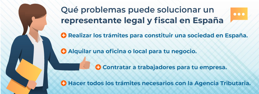 Por qué tener un representante legal y fiscal en España